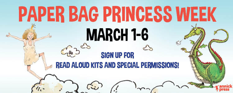 paperbag princess week / an advertisement for paperbag princess week, March 1-6. The young girl dressed in a paper bag, and a dragon, on either side of the call to action