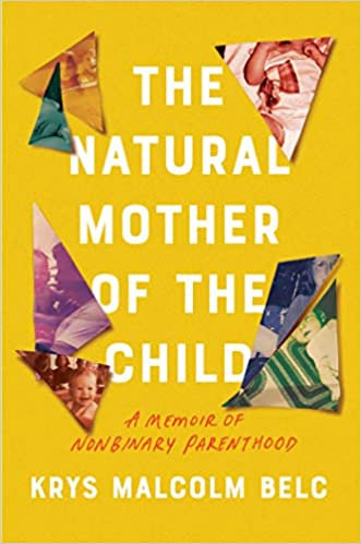 book cover of The Natural Mother of the Child by Krys Malcolm Belc / prisms of old photographs on a yellow field